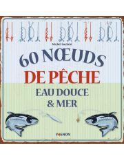 60 noeuds de pêche eau douce & mer