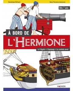 À bord de l'Hermione - La frégate, l'équipage, le combat naval
